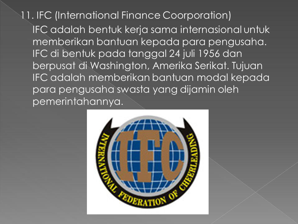 11. IFC (International Finance Coorporation)