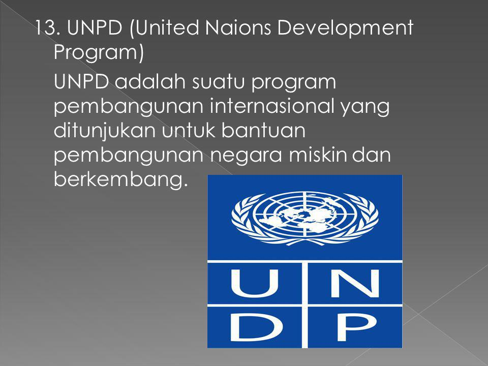 13. UNPD (United Naions Development Program)