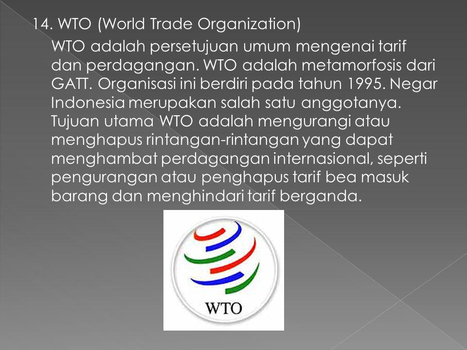 14. WTO (World Trade Organization)