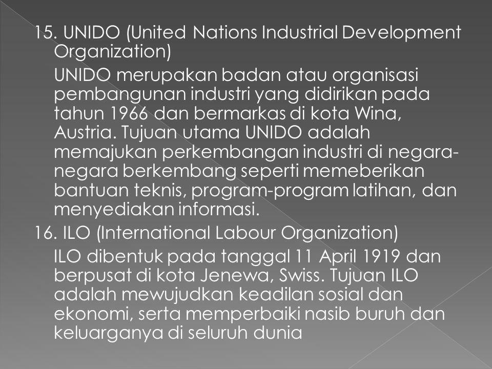 15. UNIDO (United Nations Industrial Development Organization)