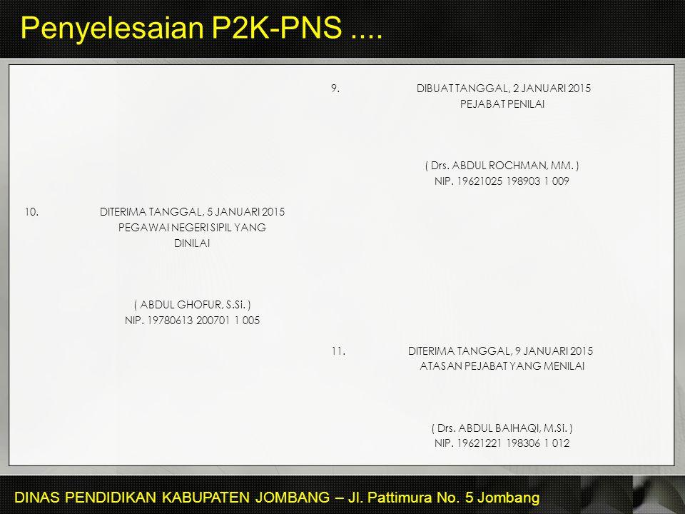 Penyelesaian P2K-PNS .... 9. DIBUAT TANGGAL, 2 JANUARI 2015. PEJABAT PENILAI.