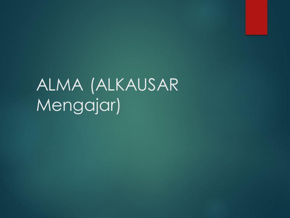 ALMA (ALKAUSAR Mengajar)