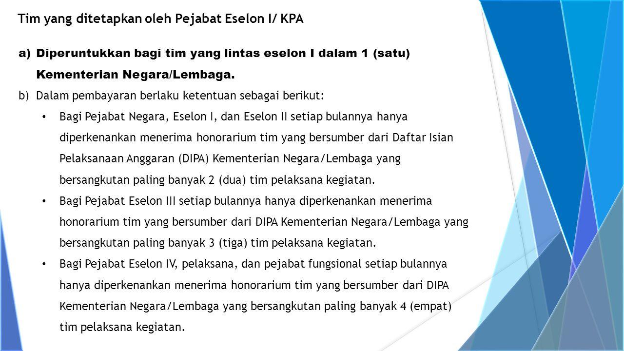 Tim yang ditetapkan oleh Pejabat Eselon I/ KPA