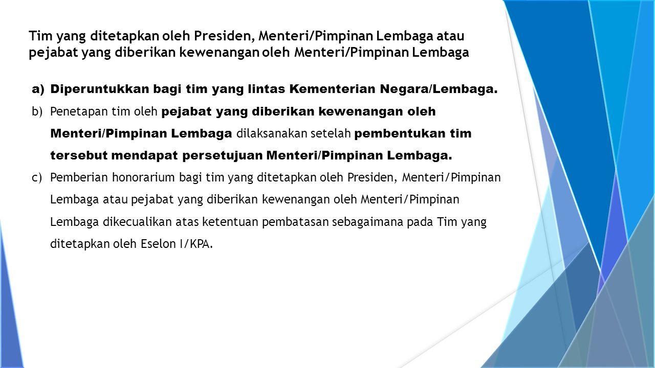 Tim yang ditetapkan oleh Presiden, Menteri/Pimpinan Lembaga atau