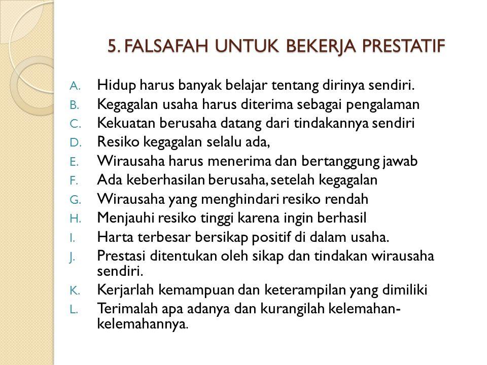 5. FALSAFAH UNTUK BEKERJA PRESTATIF