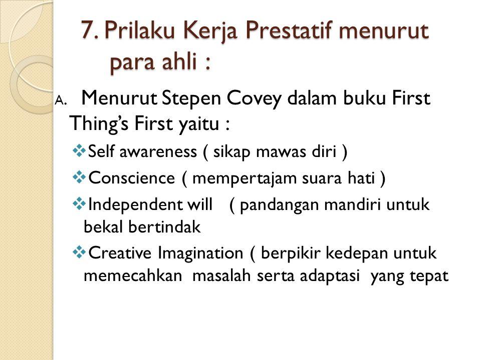 7. Prilaku Kerja Prestatif menurut para ahli :