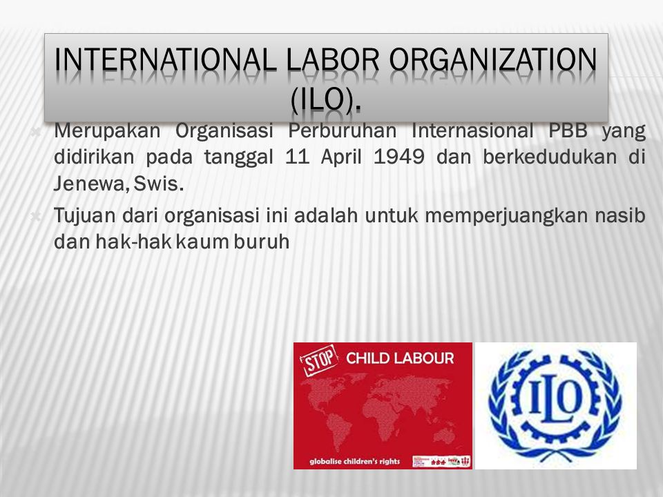 International Labor Organization (ILO).