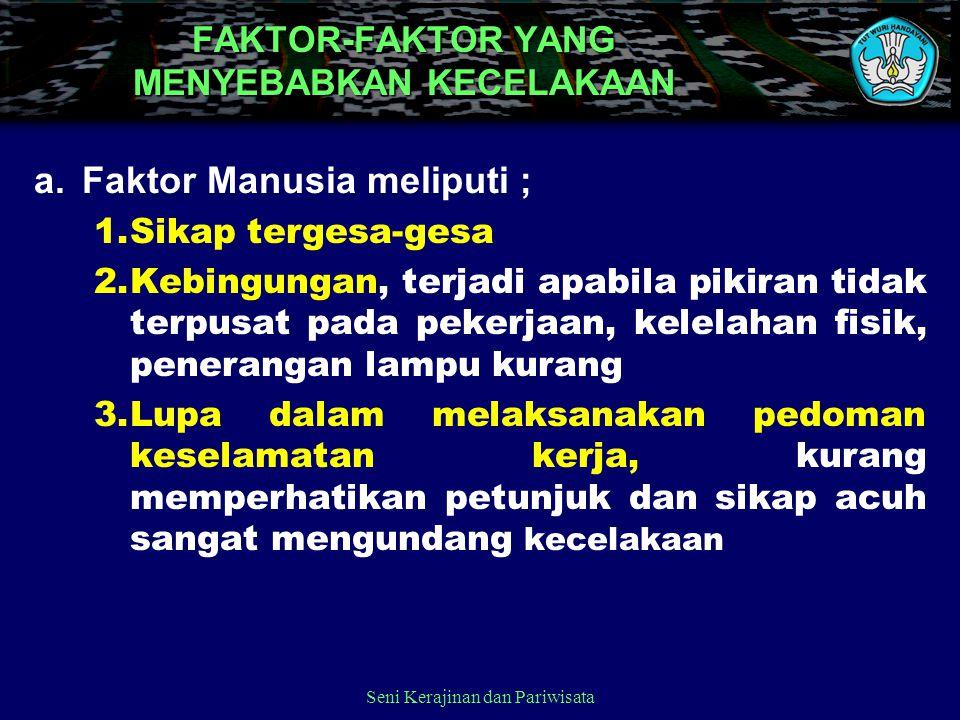 FAKTOR-FAKTOR YANG MENYEBABKAN KECELAKAAN