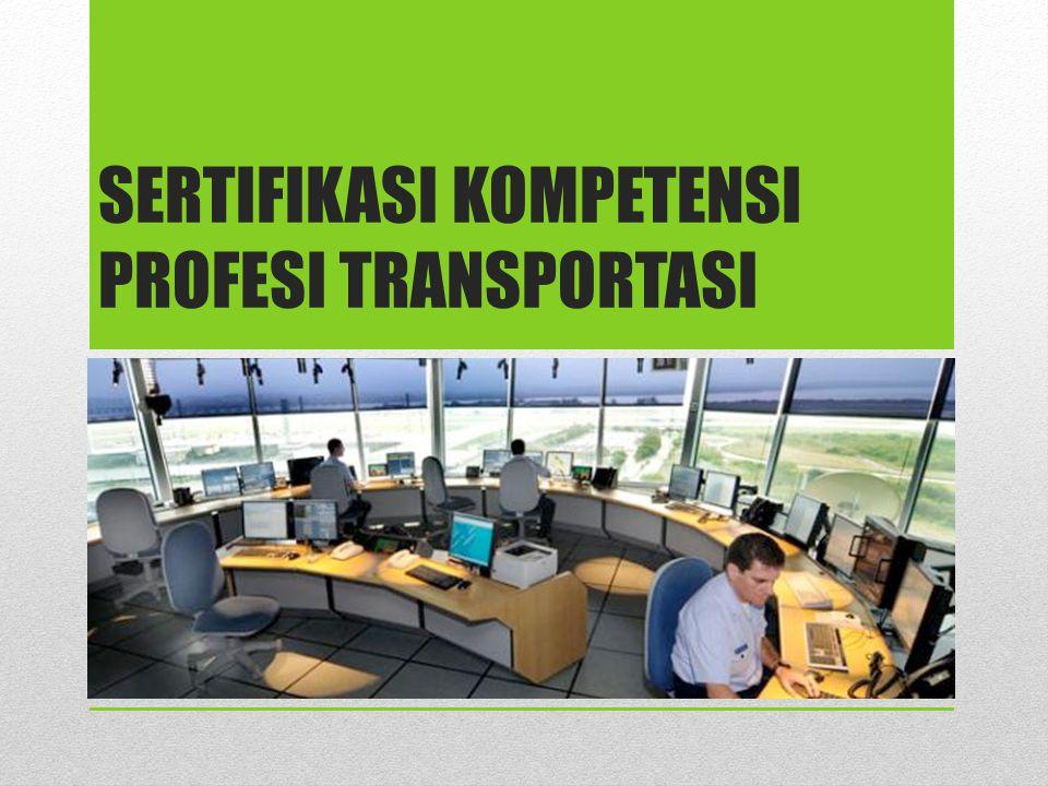 SERTIFIKASI KOMPETENSI PROFESI transportasi