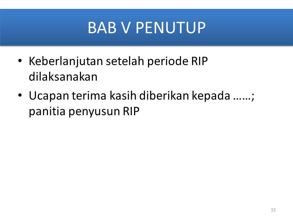 BAB V PENUTUP Keberlanjutan setelah periode RIP dilaksanakan
