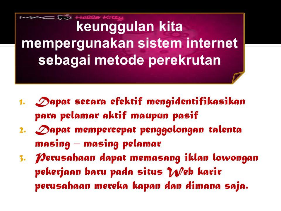 keunggulan kita mempergunakan sistem internet sebagai metode perekrutan