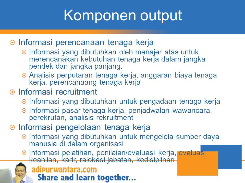 Komponen output Informasi perencanaan tenaga kerja