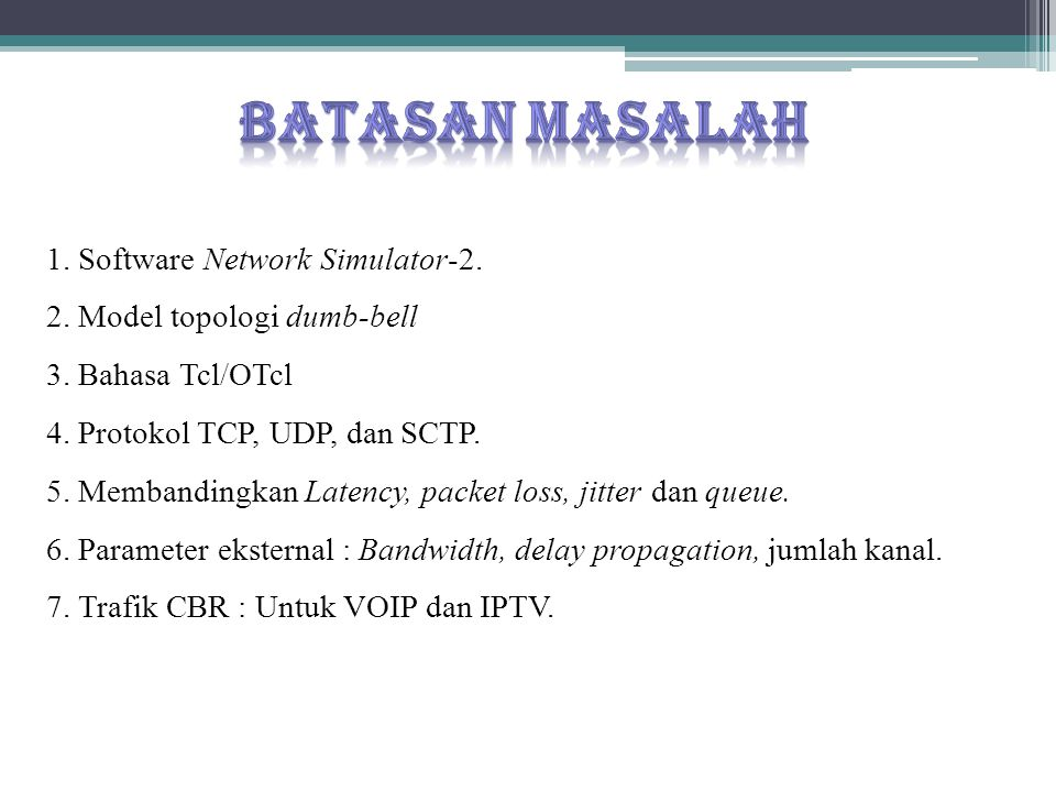 Batasan Masalah 1. Software Network Simulator-2.