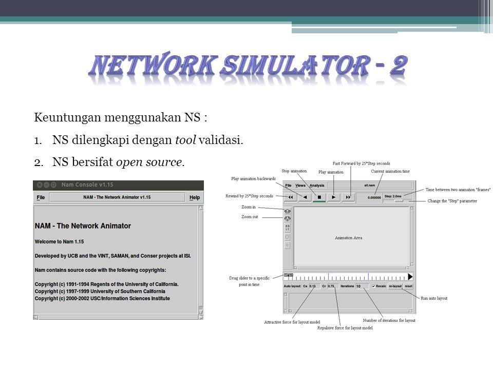 Network simulator - 2 Keuntungan menggunakan NS :