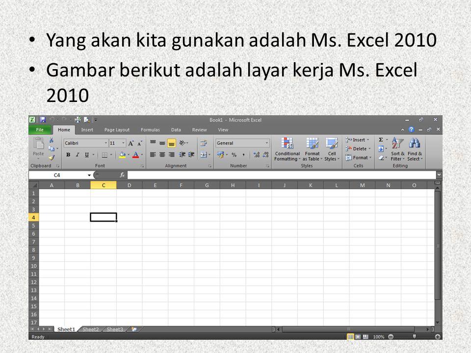 Yang akan kita gunakan adalah Ms. Excel 2010