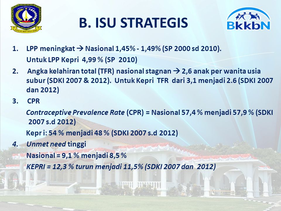 B. ISU STRATEGIS LPP meningkat  Nasional 1,45% - 1,49% (SP 2000 sd 2010). Untuk LPP Kepri 4,99 % (SP 2010)