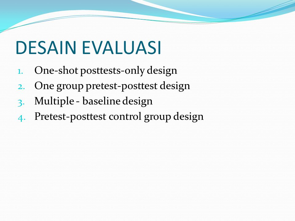 DESAIN EVALUASI One-shot posttests-only design