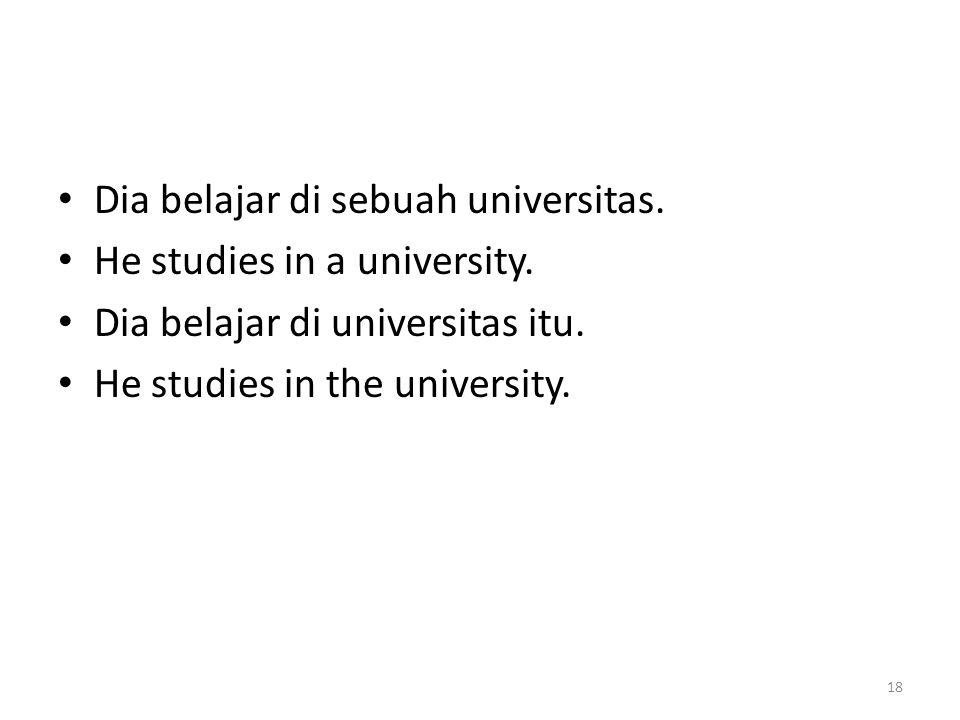 Dia belajar di sebuah universitas.