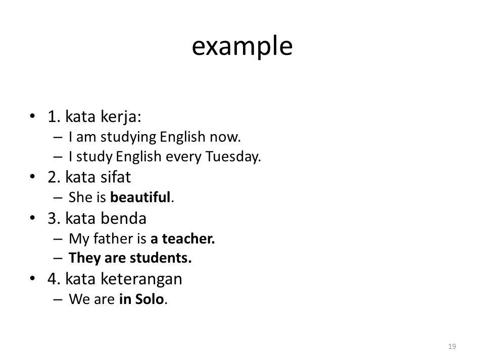 example 1. kata kerja: 2. kata sifat 3. kata benda 4. kata keterangan