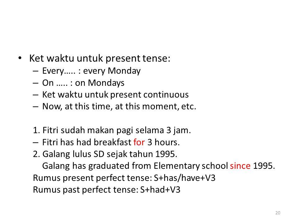 Ket waktu untuk present tense: