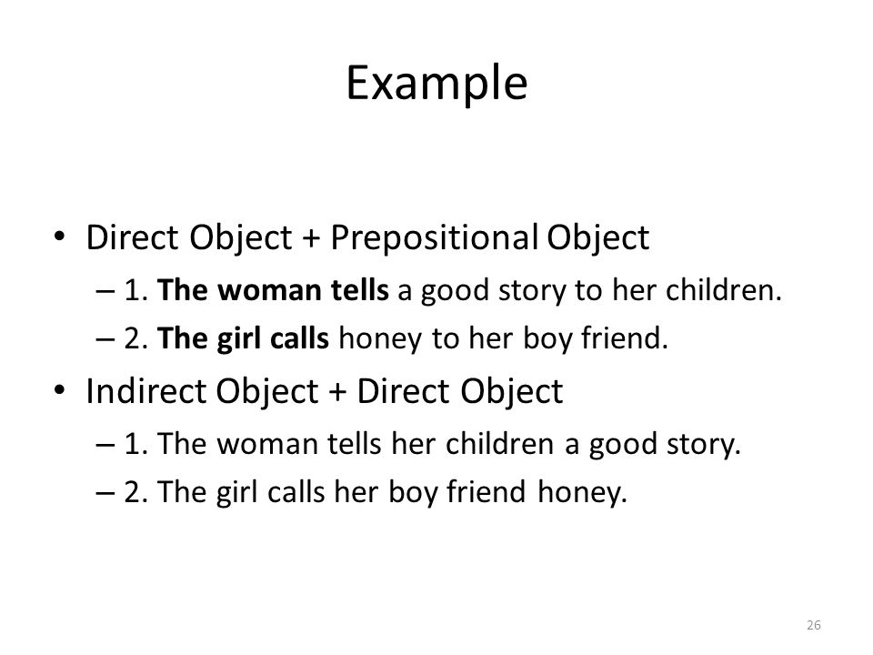 Example Direct Object + Prepositional Object