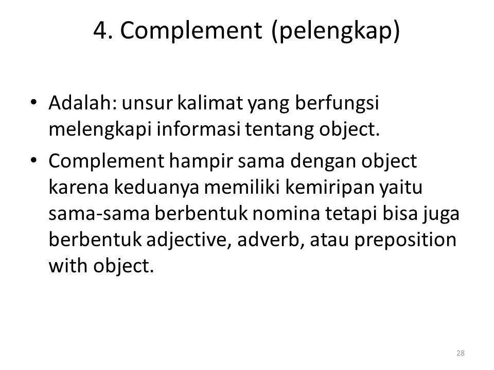 4. Complement (pelengkap)