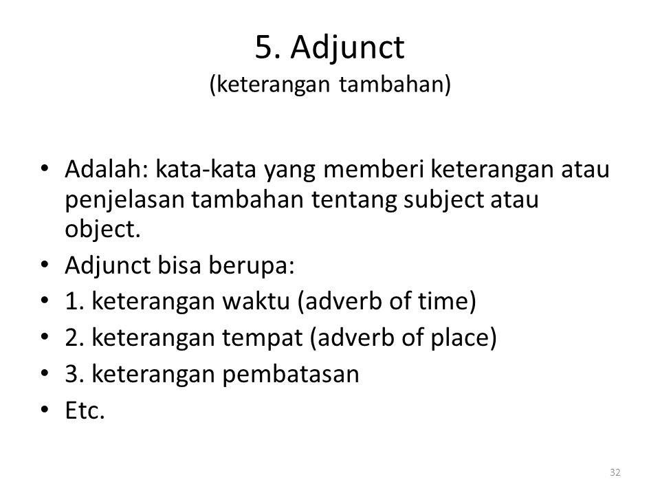 5. Adjunct (keterangan tambahan)