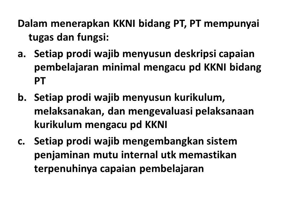 Dalam menerapkan KKNI bidang PT, PT mempunyai tugas dan fungsi: