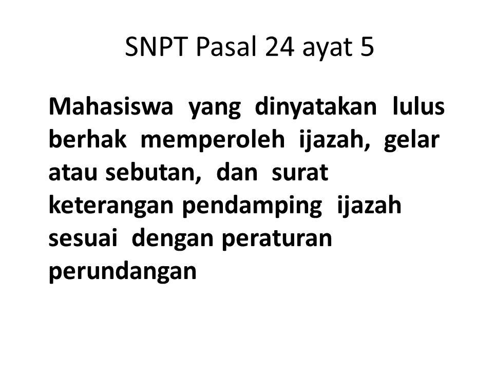 SNPT Pasal 24 ayat 5