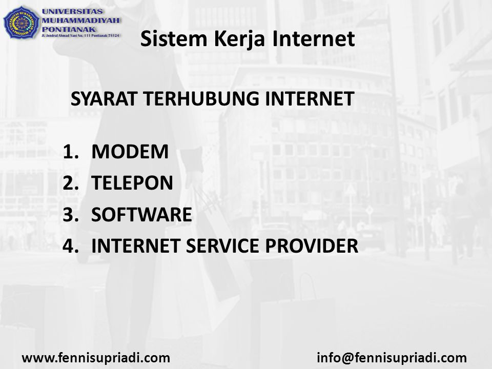 Sistem Kerja Internet SYARAT TERHUBUNG INTERNET MODEM TELEPON SOFTWARE