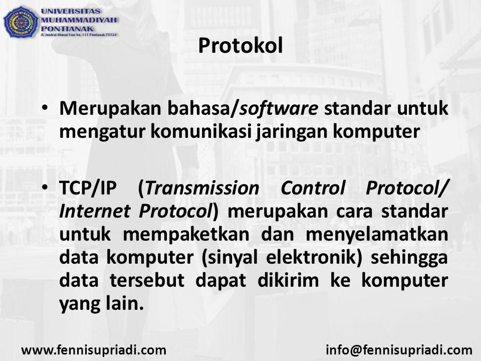 Protokol Merupakan bahasa/software standar untuk mengatur komunikasi jaringan komputer.
