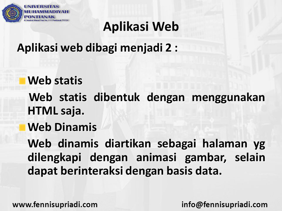 Aplikasi Web Aplikasi web dibagi menjadi 2 : Web statis