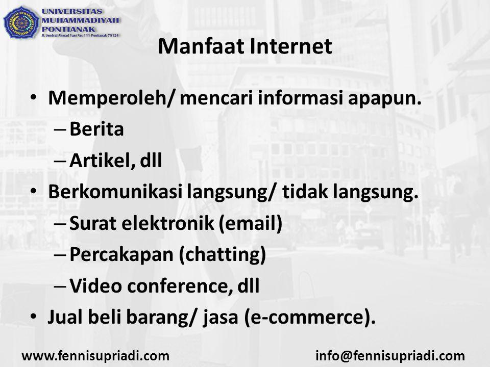 Manfaat Internet Memperoleh/ mencari informasi apapun. Berita