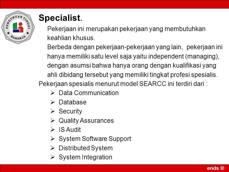 Specialist. Pekerjaan ini merupakan pekerjaan yang membutuhkan keahlian khusus.