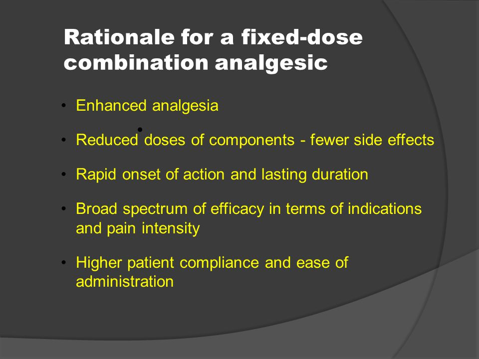 Rationale for a fixed-dose combination analgesic