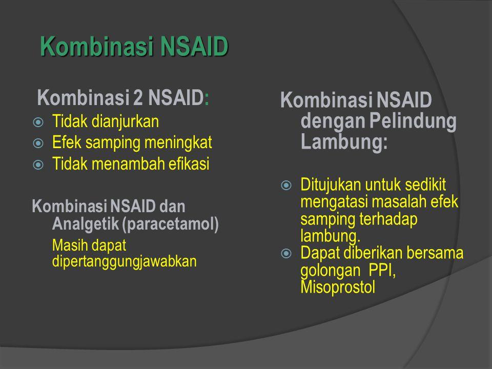 Kombinasi NSAID Kombinasi 2 NSAID:
