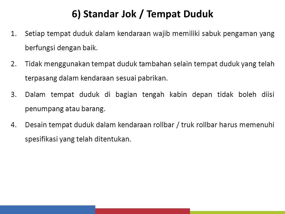 6) Standar Jok / Tempat Duduk