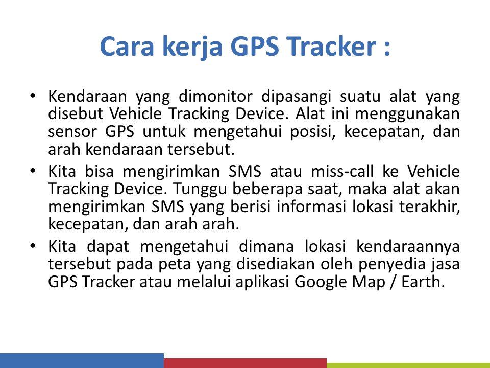 Cara kerja GPS Tracker :