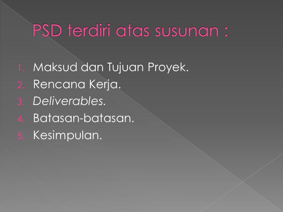 PSD terdiri atas susunan :