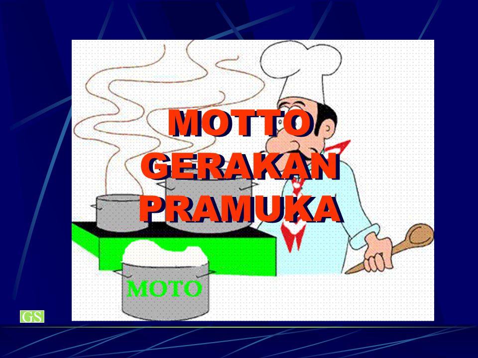 MOTTO GERAKAN PRAMUKA GS