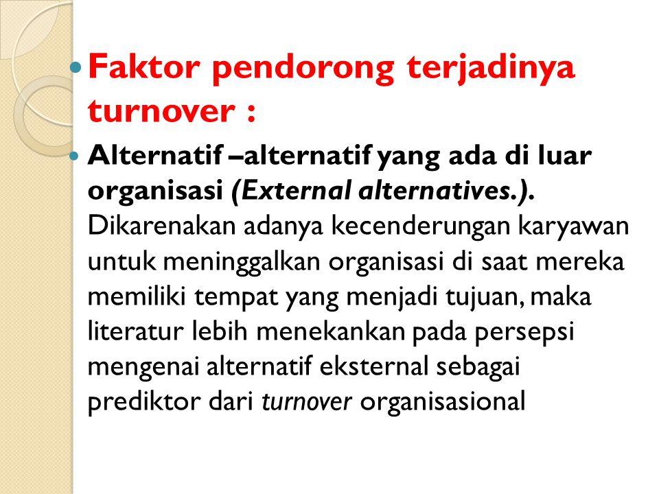 Faktor pendorong terjadinya turnover :