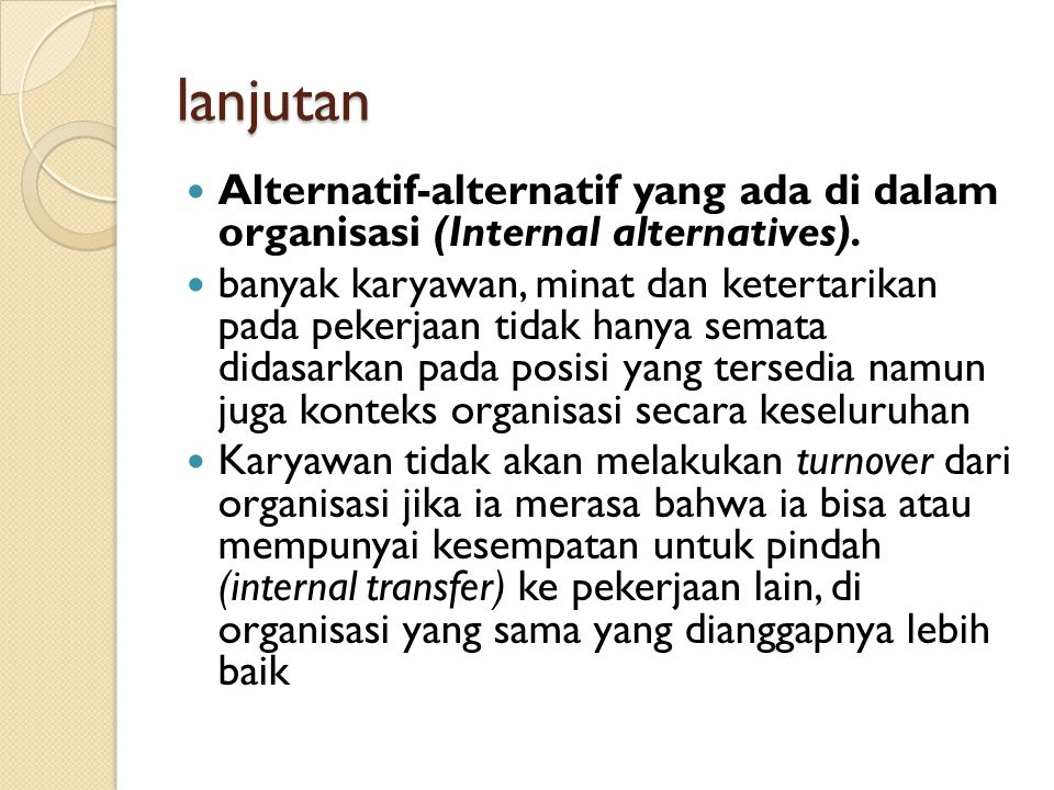 lanjutan Alternatif-alternatif yang ada di dalam organisasi (Internal alternatives).