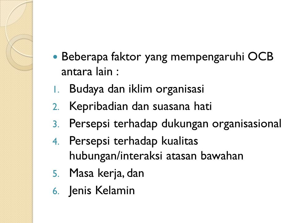 Beberapa faktor yang mempengaruhi OCB antara lain :