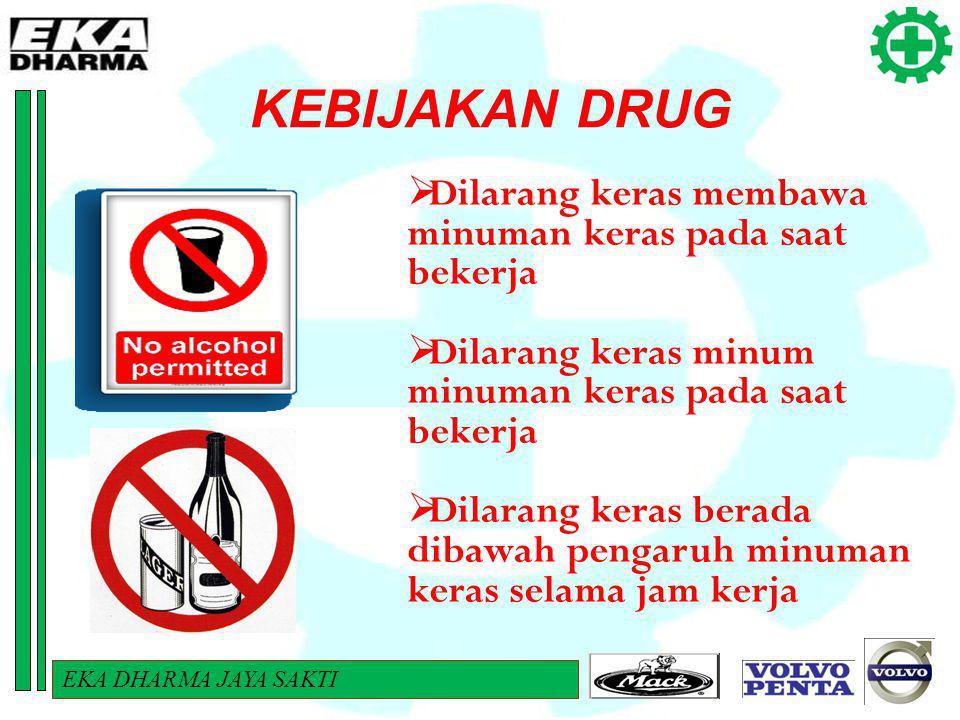 KEBIJAKAN DRUG Dilarang keras membawa minuman keras pada saat bekerja