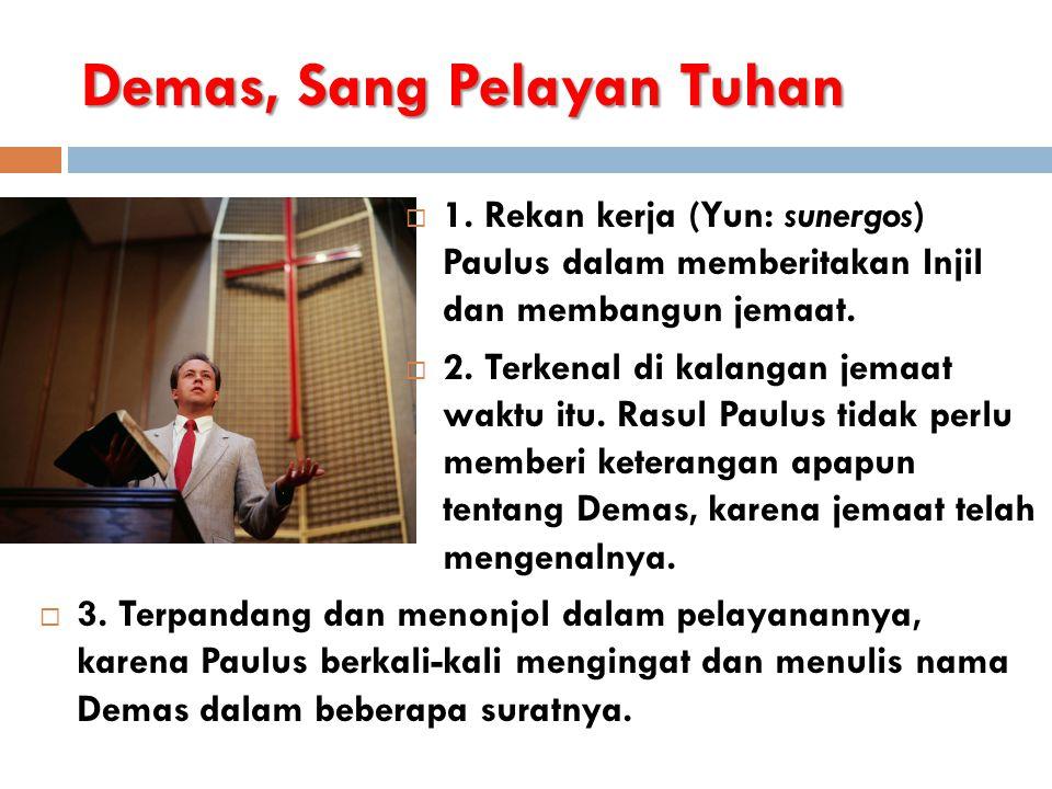 Demas, Sang Pelayan Tuhan