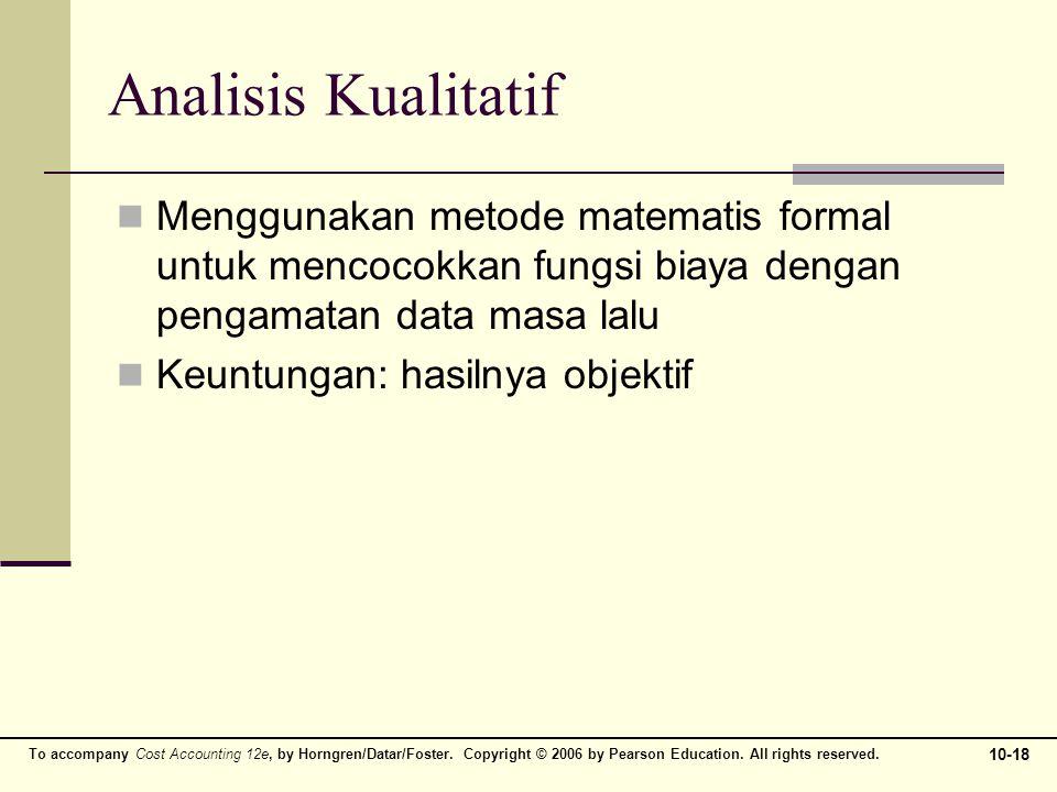 Analisis Kualitatif Menggunakan metode matematis formal untuk mencocokkan fungsi biaya dengan pengamatan data masa lalu.