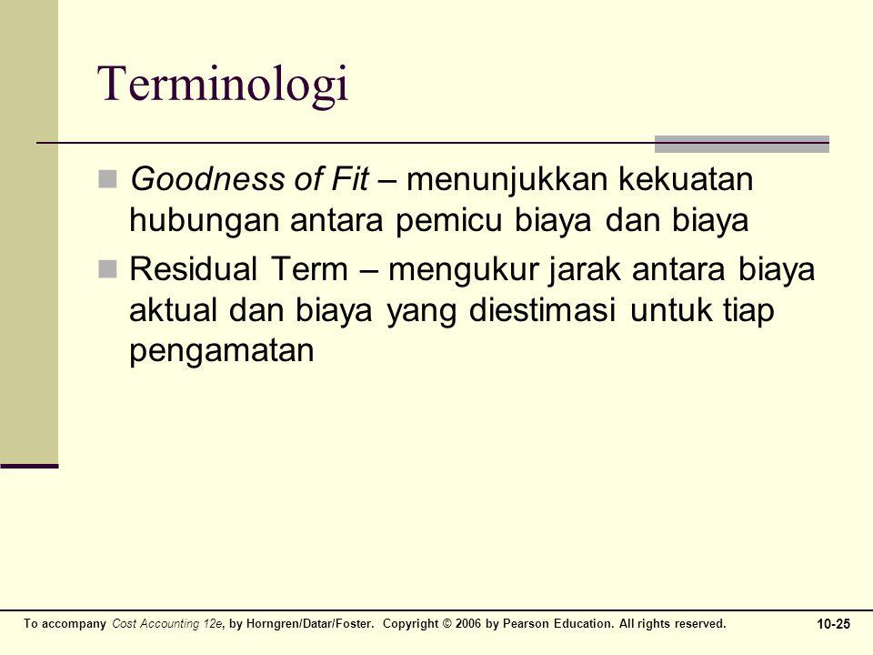Terminologi Goodness of Fit – menunjukkan kekuatan hubungan antara pemicu biaya dan biaya.