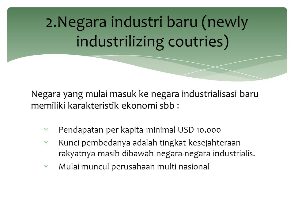 2.Negara industri baru (newly industrilizing coutries)