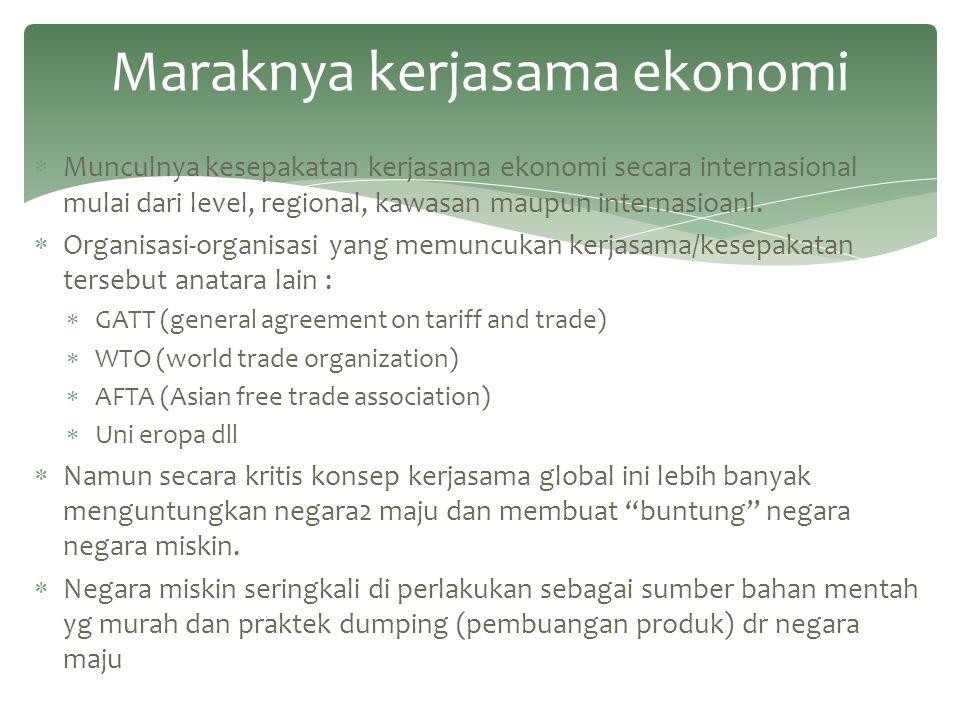 Maraknya kerjasama ekonomi