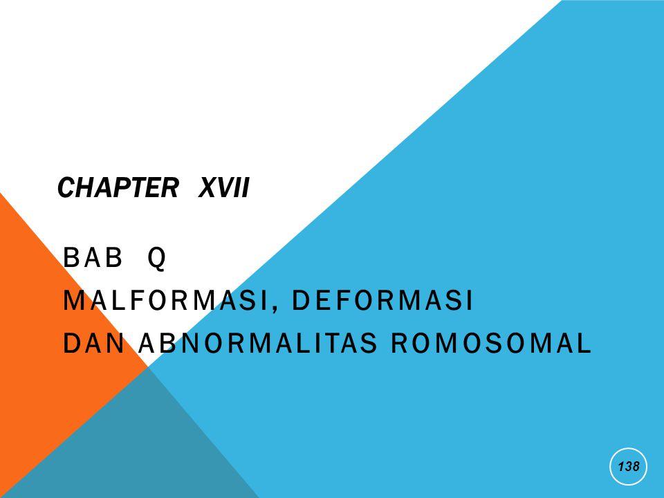BAB Q Malformasi, Deformasi Dan Abnormalitas romosomal